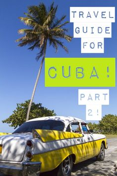 An American's Travel Guide to Cuba-Part 2!