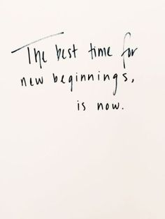the best time for new beginning is now inspirational picture quotes for new year quotes about moving on in life