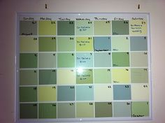 Make this a Liturgical Calendar? It would have to change every month though.... paint-chip dry erase calendar. Just line up the paint chips within a glass or plastic picture or poster frame.  Very cool!