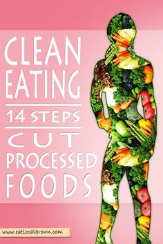 Steps to Cut Out Processed Foods via eatlocalgrown.com