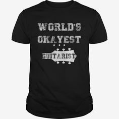 WORLDS OKAYEST GUITARIST, Order HERE ==> https://www.sunfrog.com/Music/109885652-301932941.html?52686, Please tag & share with your friends who would love it , #superbowl #renegadelife #birthdaygifts