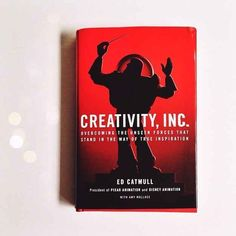 Creativity, Inc. , by Ed Catmull | 37 Books Every Creative Person Should Be Reading
