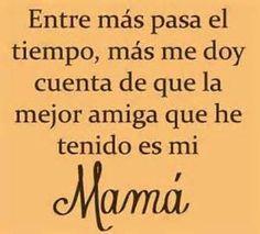 Frases- mejor amiga- mamá -- Para mi mamá, con quien puedo hablar de todo, quien me conoce de verdad y me ayuda a ver con claridad! La adoró!! <3 <3 <3 <3