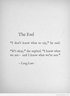 Handarbeit in Virginia – The End von Lang Leav - Handcrafted Ideen Beautiful Love Quotes, Love Life Quotes, Hurt Quotes, Best Love Quotes, Mood Quotes, Love Ending Quotes, Goodbye Quotes For Him, Lang Leav Quotes, Heartache Quotes