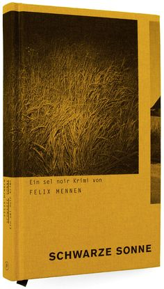 SEL NOIR SCHWARZE SONNE BY FELIX MENNEN Crime-Thriller-Edition first book, 192 p. Salis First part of crime-thriller series, linen-covered with photos by Christoph Balkow.