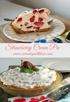 Served Up With Love: Strawberry Cream Pie- Strawberries folded into a cream filling poured over a baked graham cracker crust. Perfect dessert for your next gathering. http://www.servedupwithlove.com