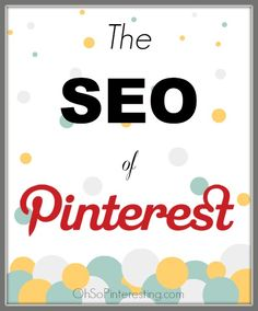 The SEO of Pinterest | Optimizing Pinterest can help your Google ranking in BIG ways!