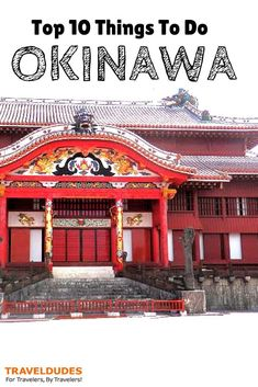 Top 10 Things To Do on Okinawa Main Island, Japan