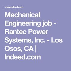 Mechanical Engineering Job   Rantec Power Systems, Inc.   Los Osos, CA |