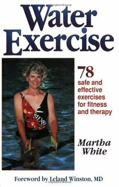 Water Exercise : 78 Safe and Effective Exercises for Fitness and Therapy, http://www.amazon.com/dp/0873227263/ref=cm_sw_r_pi_awdm_24Wwtb09FXHEW