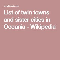 List of twin towns and sister cities in Oceania - Wikipedia