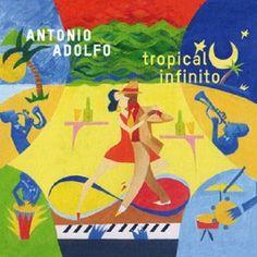 Latin Jazz Antonio Adolfo Tropical Infinitio CD Album 2016 AAM  #LatinJazz