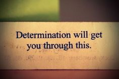 determination = my mantra 6 Word Quotes, Great Quotes, Quotes To Live By, Qoutes, Quotations, Picture Quotes, Random Quotes, Quotes Quotes, Exam Quotes