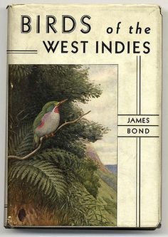 Birds of the West Indies by James Bond 1936 ...  Author inspired 007 name