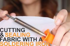 Cutting and Sealing Fabric with a Soldering Iron!
