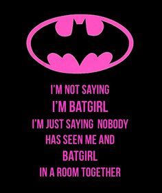 """ifllibraries: """" I'm not saying I'm Batgirl. I'm just saying nobody has seen me and Batgirl in a room together. """" an oldie but a goodie! Library Humor, Library Themes, Batgirl Party, Silhouette Cameo Vinyl, Geek Crafts, Geek Chic, Word Art, Superhero Logos, Just In Case"""