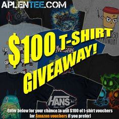 Get the chance to win $100 of t-shirt vouchers and help me improve my chances of winning at the same time...please!