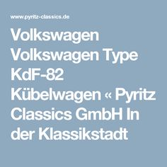 Volkswagen Volkswagen Type KdF-82 Kübelwagen « Pyritz Classics GmbH In der Klassikstadt