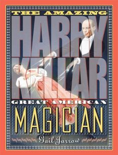 Lexile: 910L.  Amazing Harry Kellar, The. Gail Jarrow.  Harry Kellar was one of America's greatest magicians and was Harry Houdini's mentor