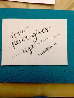 Love never gives up 1 Corinthians 13 calligraphy by IonaWingfield