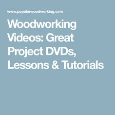 Woodworking Videos: Great Project DVDs, Lessons & Tutorials