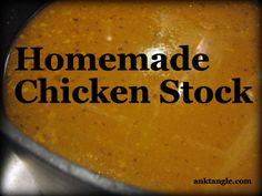 Anktangle: Simple Chicken Stock (Bone Broth) Recipe