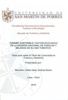 Título: Turismo sostenible:Factor ecológico en la reserva nacional de Paracas y mejoras de su uso turístico./ Autor: Alban,Andrea. / Ubicación: Biblioteca FCCTP - USMP 4to piso. / Código: T/338.4791/A326/2015