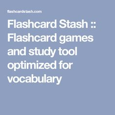 Flashcard Stash :: Flashcard games and study tool optimized for vocabulary