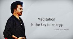 """""""Meditation is the key to energy. - Rajinikanth""""   - Unlock your potential with Meditation..."""