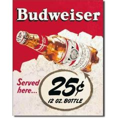 Budweiser Bud Served Here 25 Cents Beer Bottle Retro Vintage Tin Sign Kitchen. Makes a great gift for anyone who is a fan of Tin Signs. Vintage Tin Signs, Vintage Posters, Retro Ads, Retro Vintage, Vintage Stuff, Vintage Ads Food, Vintage Bar, Vintage Music, Style Vintage