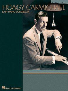 Hoagy Carmichael - Easy Piano Songbook (Easy Piano (Hal Leonard)) by Hoagy Carmichael http://www.amazon.com/dp/0634016636/ref=cm_sw_r_pi_dp_9NfOtb0AW6QB9QXD