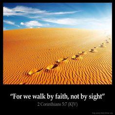 "2 Corinthians (KJV) ""For we walk by faith, not by sight"" Bible Verses Kjv, King James Bible Verses, Favorite Bible Verses, Bible Quotes, Scripture Cards, Family Scripture, Encouraging Verses, Scripture Images, Bible Bible"
