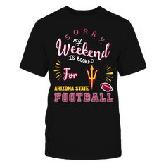 Arizona State Sun Devils - Weekend Is Booked T-Shirt, TIP: If you buy 2 or more (hint: make a gift for someone or team up) you'll save quite a lot on shipping.  Click the GREEN BUTTON, select your size and style.  The Arizona State Sun Devils Collection, OFFICIAL MERCHANDISE  Available Products:          Gildan Unisex T-Shirt - $25.95 Gildan Women's T-Shirt - $27.95 District Men's Premium T-Shirt - $27.95 District Women's Premium T-Shirt - $29.95 Gildan Unisex Pullover Hoodie - $49.95 Gildan…