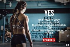 Yes To A Healthy Body, To A Strong Mind