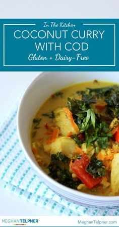 Coconut Curry with Cod Recipe | Gluten + Dairy Free