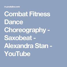Combat Fitness Dance Choreography - Saxobeat - Alexandra Stan - YouTube