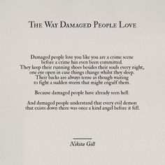 The way damaged people love.
