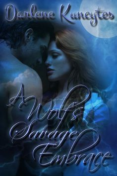 A Wolf's Savage Embrace (Book 2): The Supernatural Desire Series by Darlene Kuncytes http://www.amazon.com/dp/B00EZWHQKG/ref=cm_sw_r_pi_dp_HT8Jwb0Z6J8TK