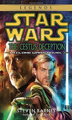 """Read """"The Cestus Deception: Star Wars Legends (Clone Wars) A Clone Wars Novel"""" by Steven Barnes available from Rakuten Kobo. """"Jedi Knight Obi-Wan Kenobi strides—and soars and plots and duels—again in this stirring new addition to the Star Wars s. Star Wars Clones, Star Wars Clone Wars, Star Trek, Saga, Count Dooku, War Novels, Star Wars Books, Battle Droid, Thing 1"""