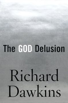 The God Delusion  Author: Richard Dawkins  Publisher: Houghton Mifflin  Publication Date: September 18, 2006