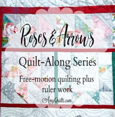 Amy's Free Motion Quilting Adventures: Roses and Arrows Quilt Along Series Videos Longarm Quilting, Free Motion Quilting, Quilting Tips, Quilting Tutorials, Machine Quilting, Quilting Designs, Arrow Quilt, Straight Line Quilting, Stitch Lines