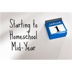 Advice for families who are planning to start homeschooling in the middle of the school year.