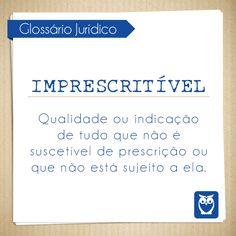 Imprescritível é algo que não está sujeito a uma prescrição. #termos #glossario #juridico #palavras #significado #direito #lei #prescricao #estudos #concursos #concurseiros