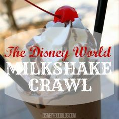 The #DisneyWorld Milkshake Crawl! - I'm a BIG FAN of Disney World Milkshakes!