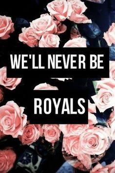 Lorde Lyrics - ROYALS via http://youmakemeloveyoou.tumblr.com/#69267002278