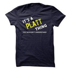 It is a PLATT Thing Tee - #cute shirt #hoodies womens. ADD TO CART => https://www.sunfrog.com/No-Category/It-is-a-PLATT-Thing-Tee.html?68278