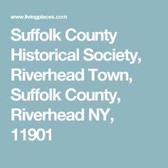Suffolk County Historical Society, Riverhead Town, Suffolk County, Riverhead NY, 11901