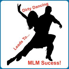 Dirty Dancing to MLM Success. What you didn't realize about Dirty Dancing.