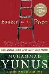 Banker to the Poor - Muhammad Yunus
