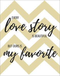 """Get this FREE """"Every love story is beautiful but ours is my favorite"""" printable from www.abrideonabudget.com. Then, use it to make the DIY Photo Banner posted on the site."""